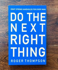 Do The Next Right Thing by Roger Thompson