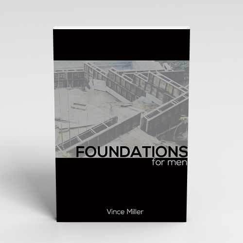 Foundations for Men Handbook by Vince Miller