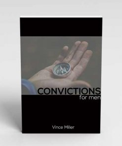 Convictions for Men Handbook by Vince Miller