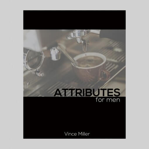 The Attributes for Men Lesson Series