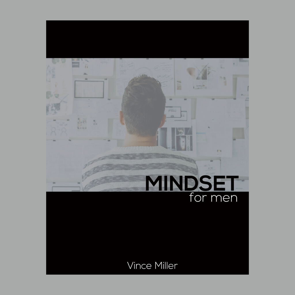 Mindset for Men Handbook by Vince Miller of Resolute Mens Bible Studies