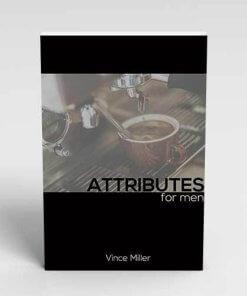 Attributes for Men Handbook by Vince Miller