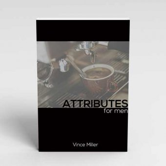 Attributes for Men Handbook by Vince Miller