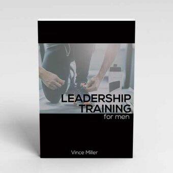 Leadership Training for Men's Leaders by Vince Miller