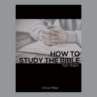 How To Study The Bible For Men Handbook For Small Groups