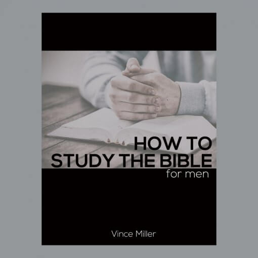 How To Study The Bible For Men
