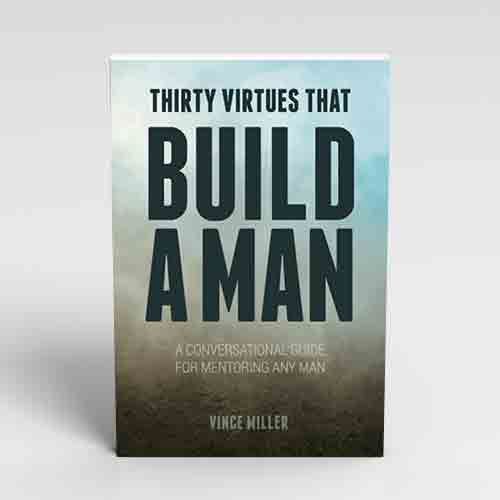 30-Virtures-That-Build-A-Man-by-Vince-Miller