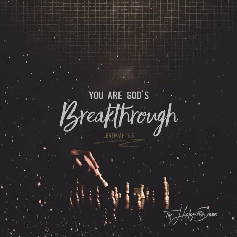 You Are God's Breakthrough from The Holy Dose