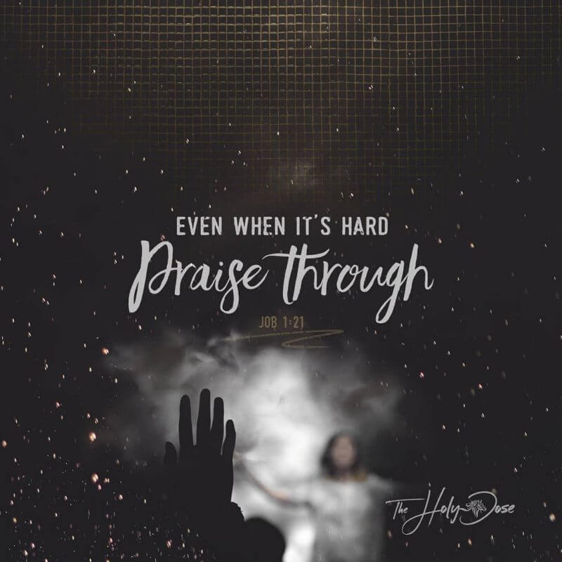 Praise Through Even When It's Hard from The Holy Dose