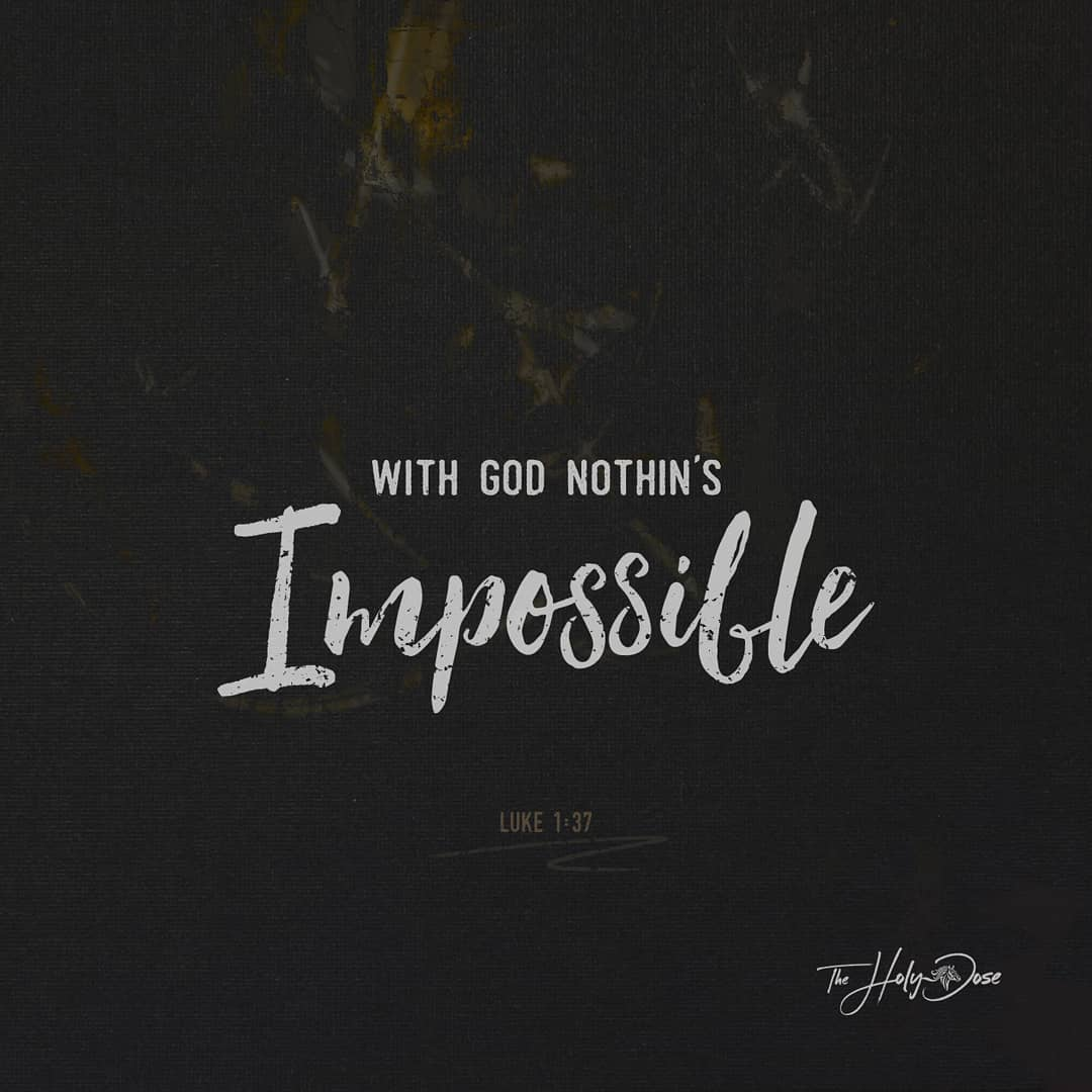 With God Nothing Is Impossible from The Holy Dose