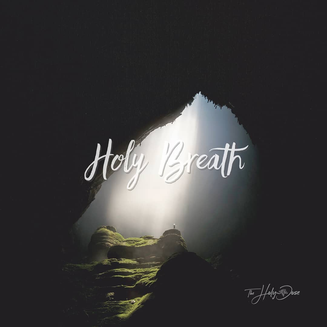 Holy Breath from The Holy Dose