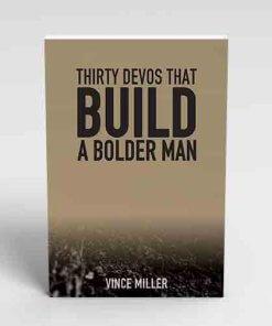 30-Devos-That-Build-That-Build-A-Bolder-Man-by-Vince-Miller