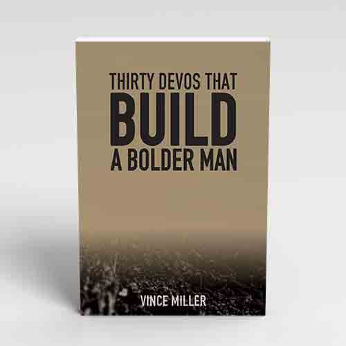 30-Devos-That-Build-That-Build-A-Bolder-Man-by-Vince-Miller
