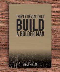 Build A Bolder Man by Vince Miller - Front Cover