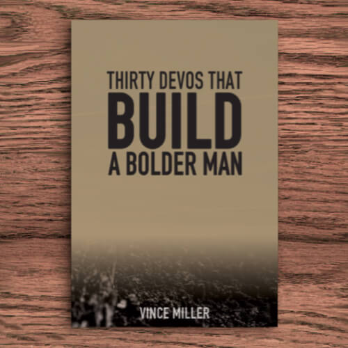 Thirty Devos That Build A Bolder Man