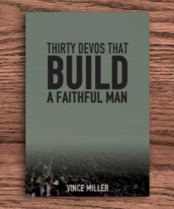 Build A Faithful Man by Vince Miller - Front Cover