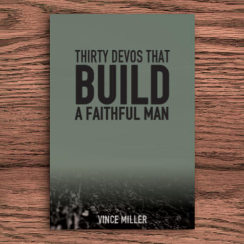 Thirty Devos That Build A Faithful Man