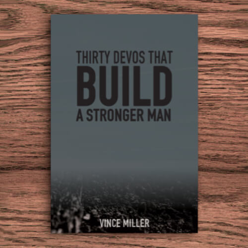 Thirty Devos That Build A Stronger Man