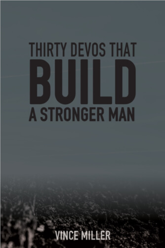 Thirty Stronger Retreat by Vince Miller Mens Bible Study