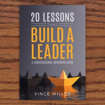 20 Lessons That Build A Leader a book by Vince Miller of Resolute