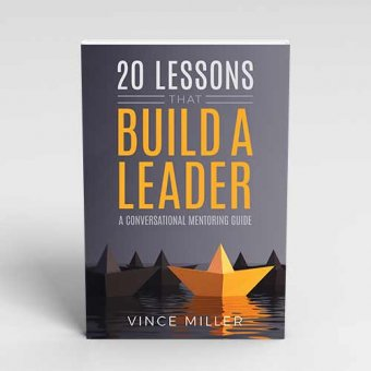 20 Lessons That Build A Leader by Vince Miller