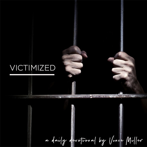Victimized a Daily Devotional by Vince Miller