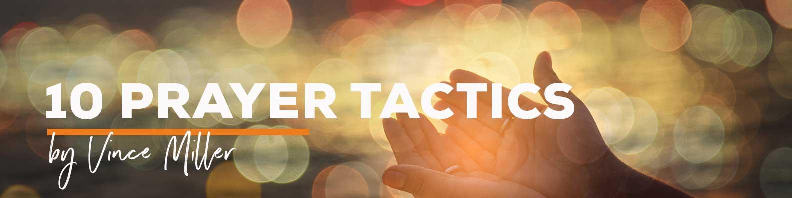 10-Prayer-Tactics-by-Vince-Miller