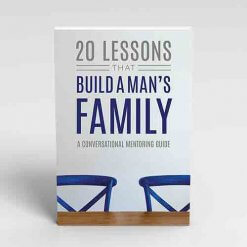 20-Lessons-That-Build-A-Mans-Family-by-Vince-Miller