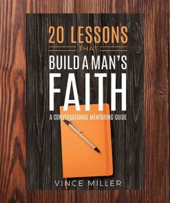 20-Lessons-That-Build-a-Mans-Faith-Front-Wood-Cover-by-Vince-Miller