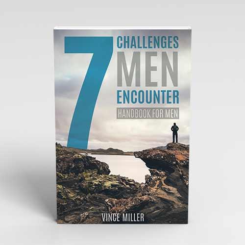 7 Challenges Men Encounter by Vince Miller