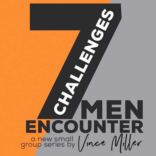 7-Challenges-small-groups-series-by-Vince-Miller