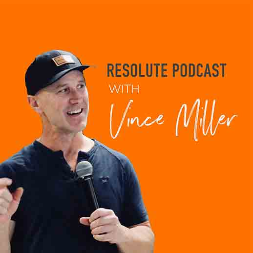 The-Resolute-Podcast-with-Vince-Miller