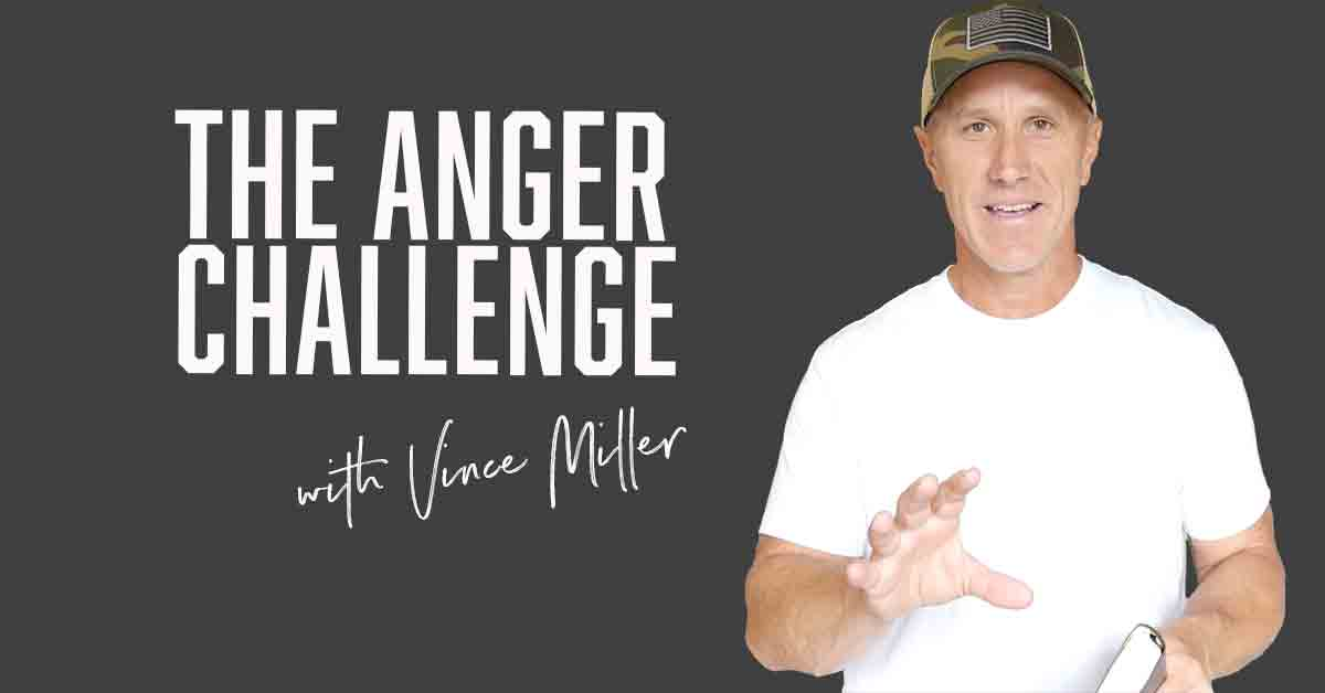 The Anger Challenge with Vince Miller