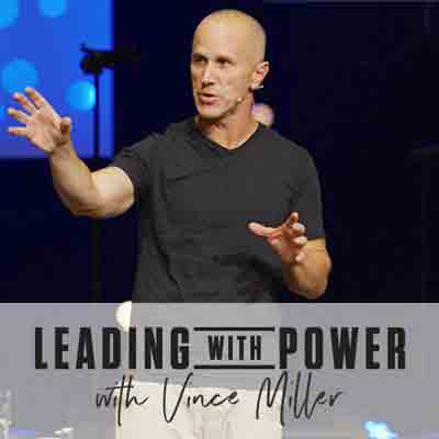 Leading-with-Power-with-Vince-Miller