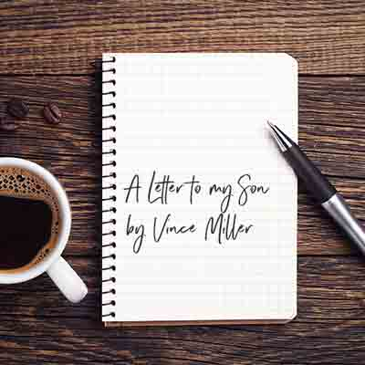 Letter-to-my-Son-by-Vince-Miller