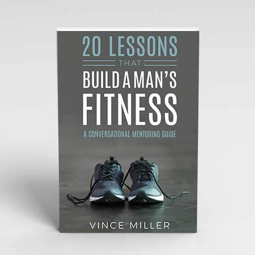 20-Lessons-That-Build-A-Mans-Fitness-by-Vince-Miller-Book