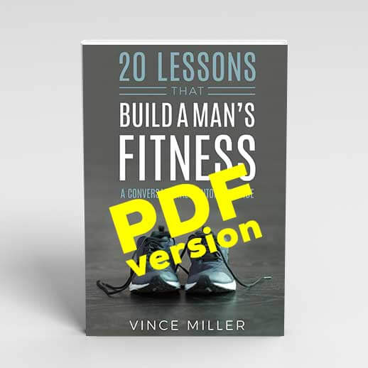 20-Lessons-That-Build-A-Mans-Fitness-by-Vince-Miller-PDF