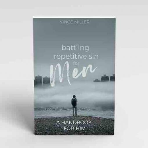 Battling-Repetitive-Sin-for-Men-Handbook-by-Vince-Miller