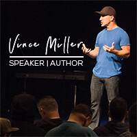 Vince Miller Speaker and Author to Men