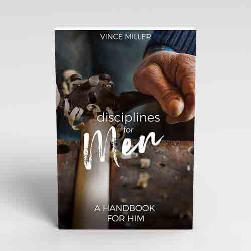 Disciplines for Men by Vince Miller