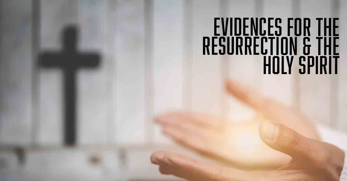 Evidence for the Resurrection and The Holy Spirit by-Vince-Miller-Mens-Ministry.jpg