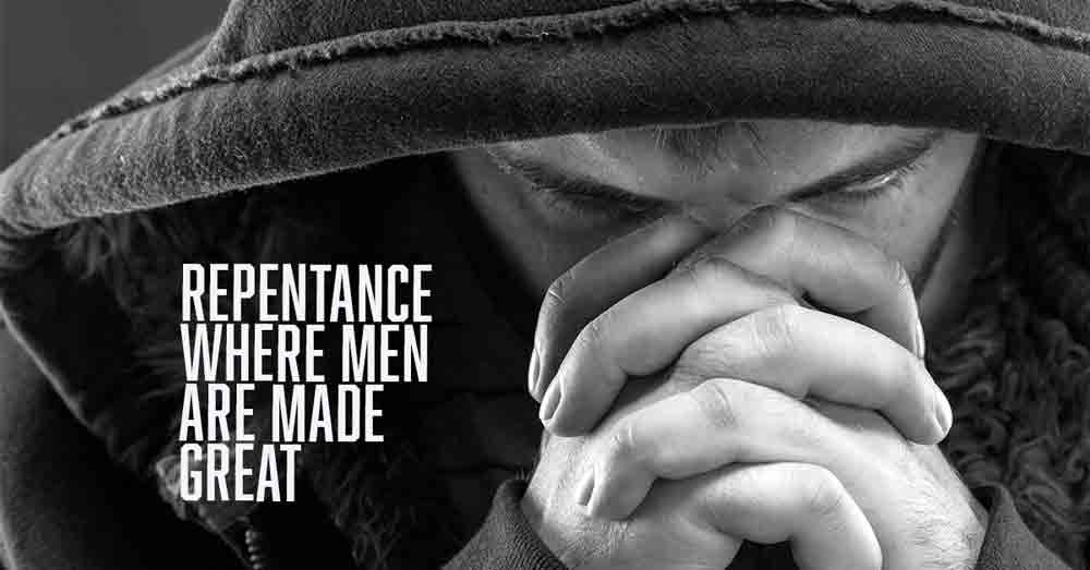 Repentance Where Men are made great devotional