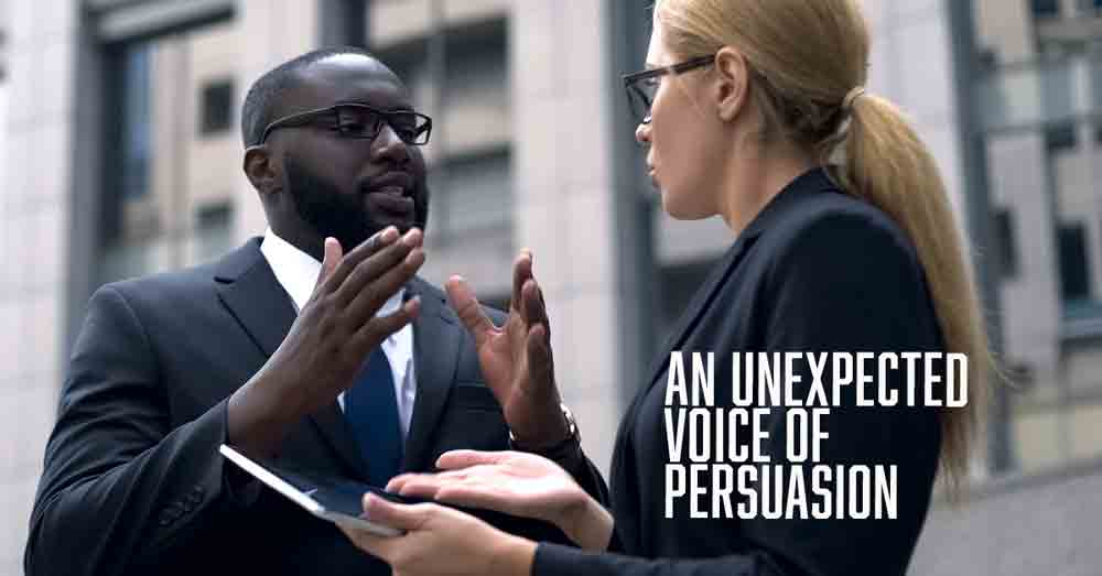 An Unexpected Voice Of Persuasion
