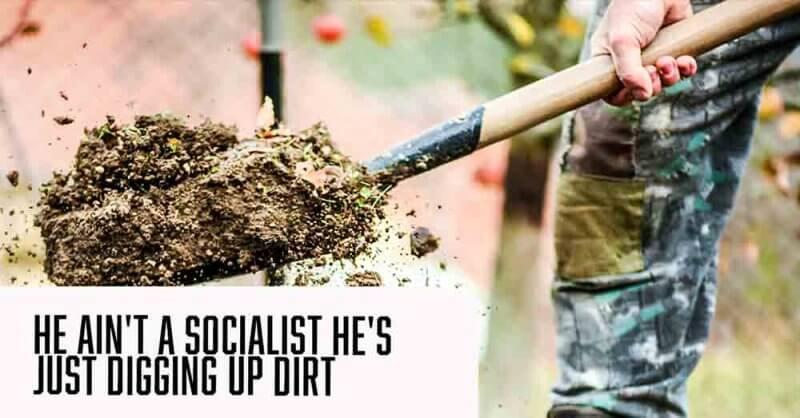 Socialist digging up dirt