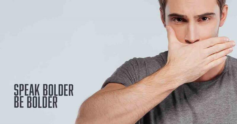 Speak Bolder Be Bolder