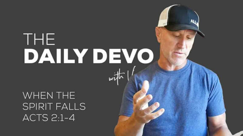 When the spirit fall devotional Acts 2:1-4