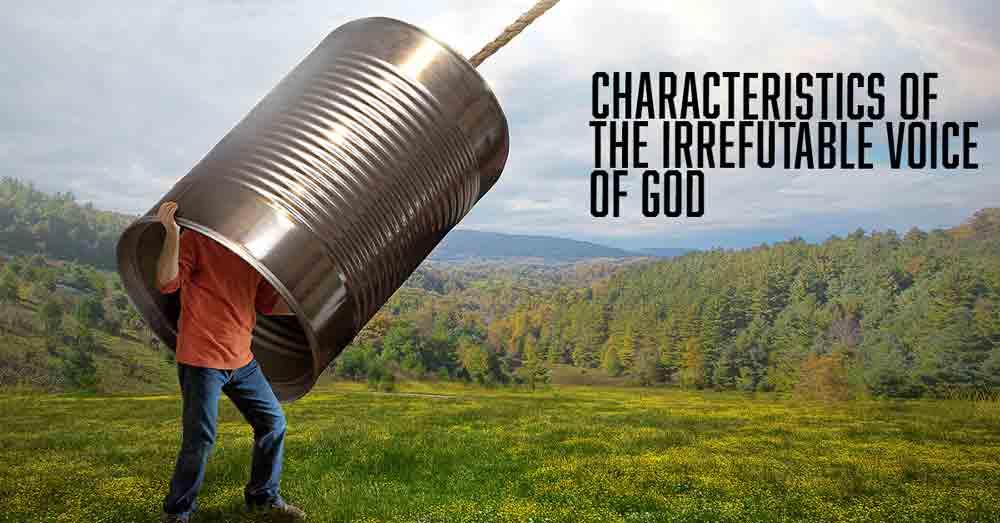 Characteristics Of The Irrefutable Voice Of God