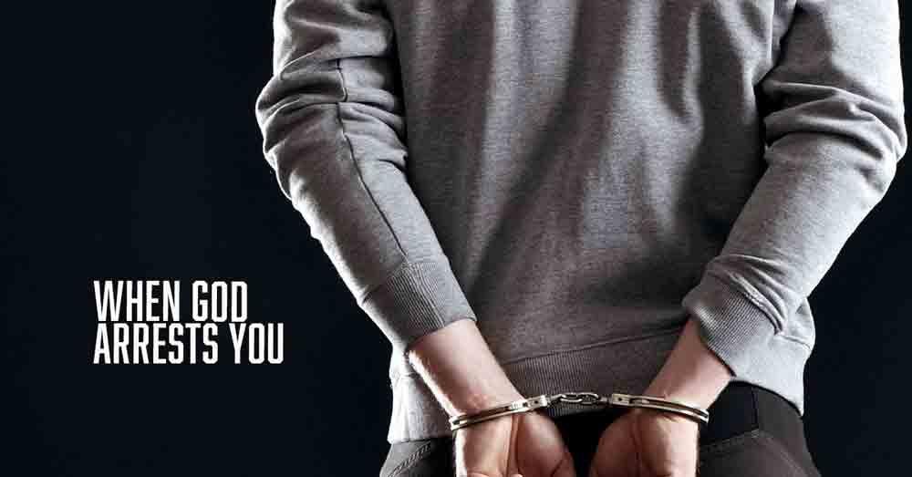 When God Arrest you