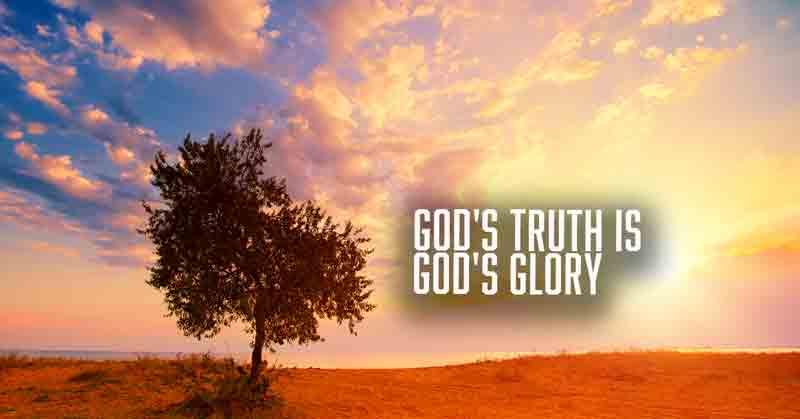 God's Truth Is God's Glory