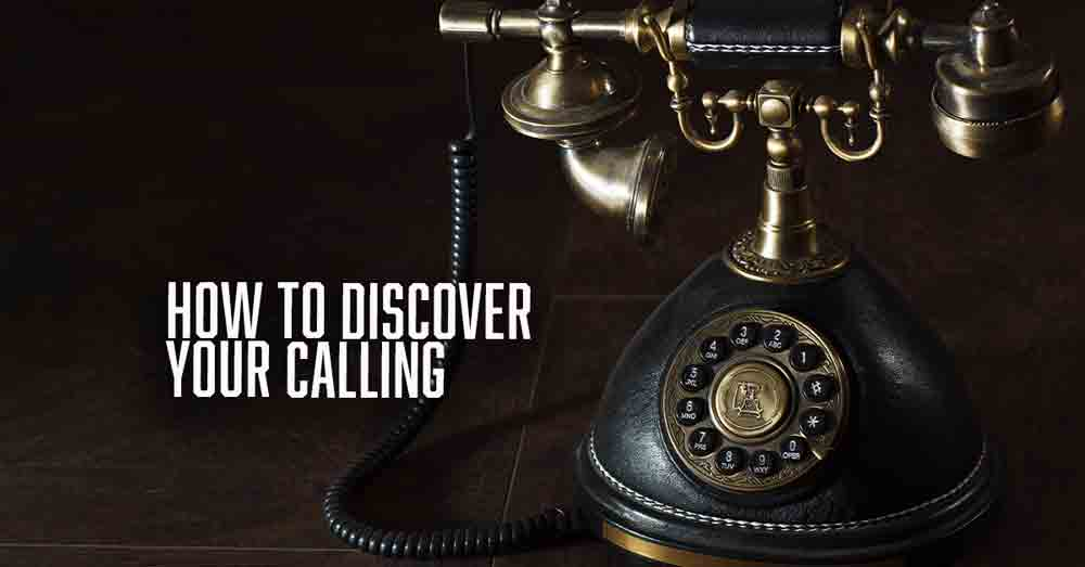 How to discover your calling